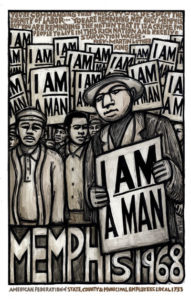 Memphis Sanitation Strike - I am a Man - Poster by Ricardo Levins Morales