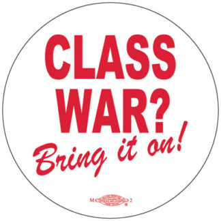 Class War - Economic Justice Button by RLM Arts