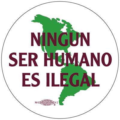 Ningun Ser Humano - No One is Illegal - Button by RLM Arts