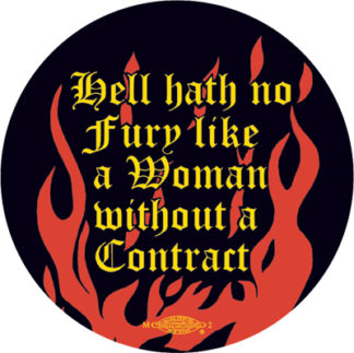 Hell Hath No Fury - Union Contract Button by RLM Arts
