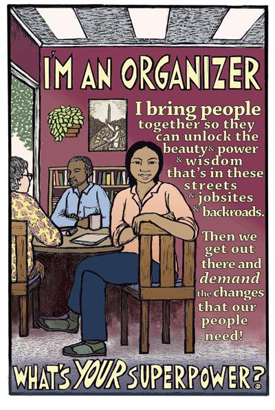 Organizer - Social Justice, Labor Movement Organizing - Artwork by Ricardo Levins Morales