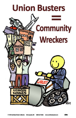 Union Busters - Community Wreckers - Labor Movement Union Poster by Ricardo Levins Morales