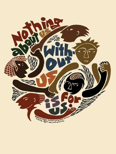 Nothing About Us - Social Justice, Self Determination Poster by Ricardo Levins Morales