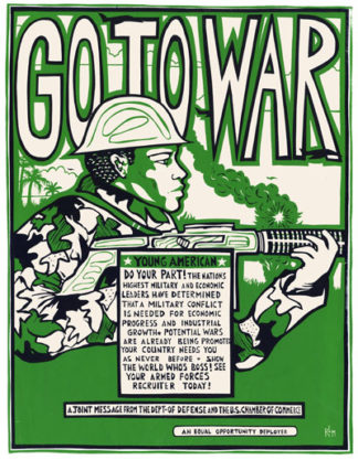 Go to War - Antiwar Recruitment Satire Poster by Ricardo Levins Morales