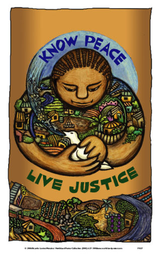 Know Peace Live Justice - Poster by Ricardo Levins Morales