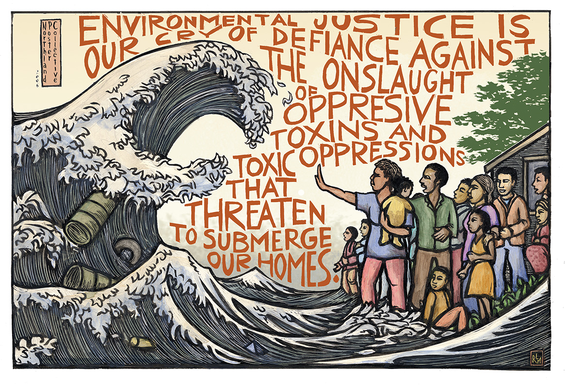 """a piece of art depicting a group of people threatened by a big wave accompanied by the words  """"Environmental justice is our cry of defiance against the onslaught of oppressive toxins and toxic oppressions that threaten to submerge our homes."""""""