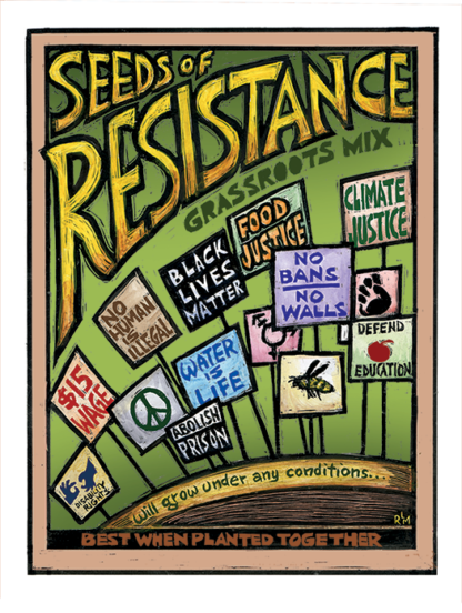 Seeds of Resistance - poster by Ricardo Levins Morales Art Studio