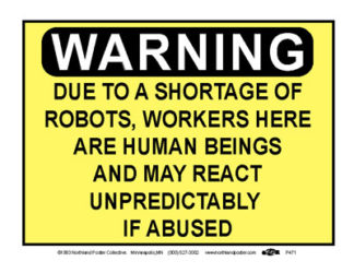 Warning Robots - Worker Respect Poster by Ricardo Levins Morales