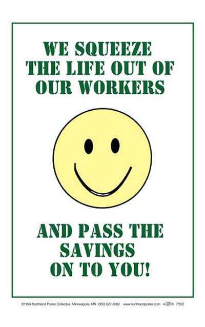 We Squeeze Our Workers - Funny Workplace, Worker Rights Poster by Ricardo Levins Morales